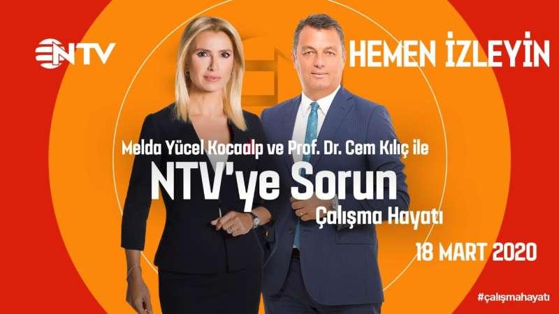 NTV'ye Sorun - Çalışma Hayatı 18 Mart 2020