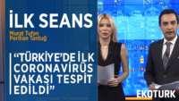TÜRKİYE'DE TESPİT EDİLEN CORONAVİRÜS SONRASI PİYASALAR | Perihan Tantuğ | Murat Tufan | 11.03.2020