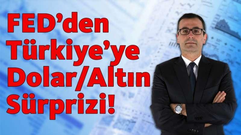 FED'den Türkiye'ye dolar/altın sürprizi!