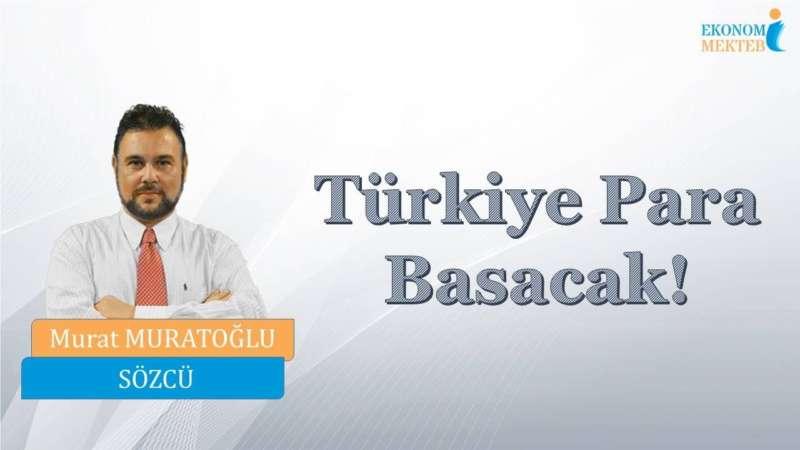 Murat Muratoğlu - Türkiye Para Basacak! [Ekonomi Mektebi]