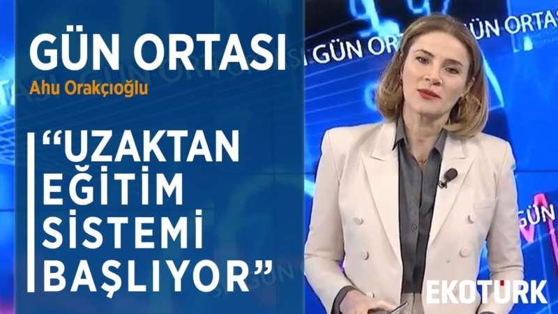 UZAKTAN EĞİTİM NASIL YAPILACAK?   Ahu Orakçıoğlu   Abdülkadir Özbek   20.03.2020