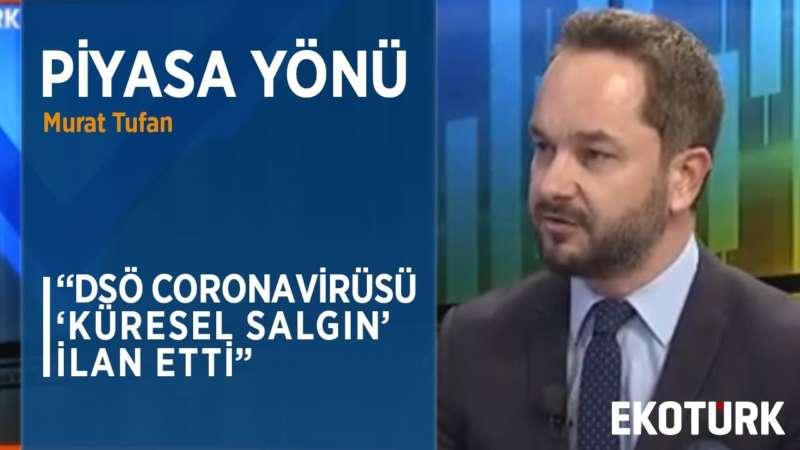 FED FAİZ İNDİRİMLERİNE DEVAM EDER Mİ? | Murat Tufan | Murat Özsoy | 12.03.2020