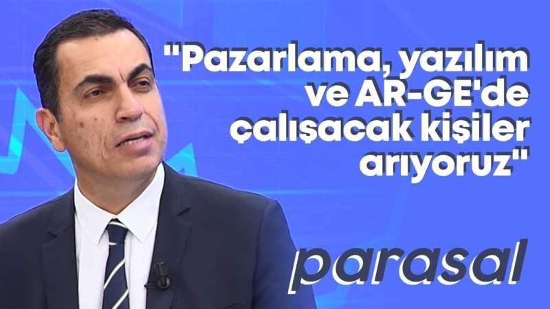 """""""Pazarlama, yazılım ve AR-GE'de çalışacak kişiler arıyoruz"""" - Parasal - 14 Nisan 2020 - Sinan Bora"""