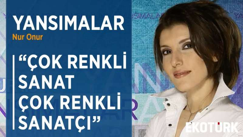 OYUNCU, RESSAM LALE BELKIS'IN SANAT DONANIMI | Nur Onur | 08.04.2020