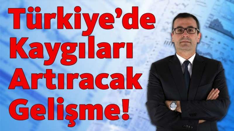 Türkiye'de Kaygıları Artıracak Gelişme!