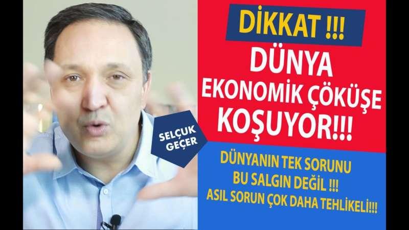 DİKKAT DÜNYA EKONOMİK ÇÖKÜŞE KOŞUYOR !!!