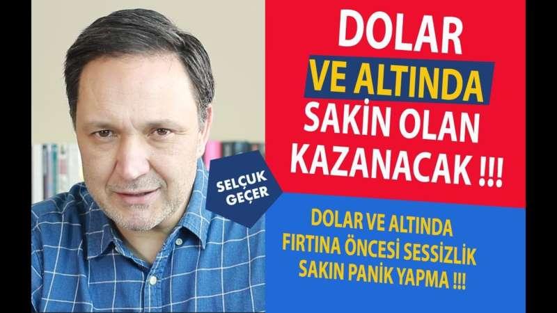 DOLAR VE ALTINDA SAKİN OLAN KAZANACAK !!!