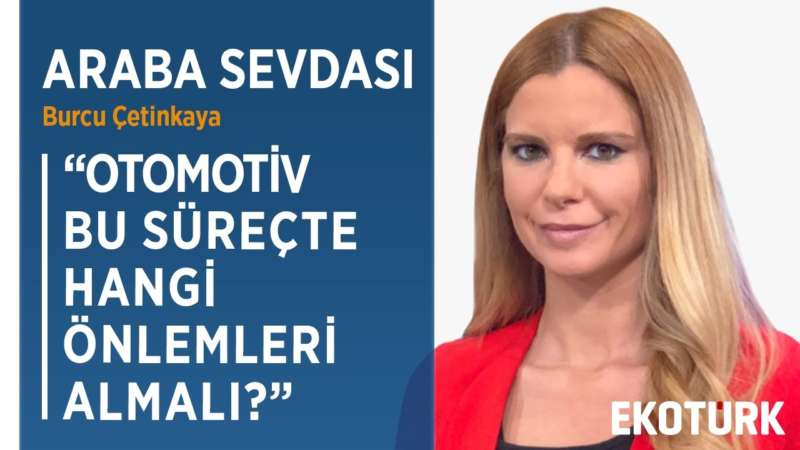 OTOMOTİV YETKİLİ SATICILARI 2020'YE NASIL BAŞLADI?  Burcu Çetinkaya  Murat Şahsuvaroğlu   08.04.2020