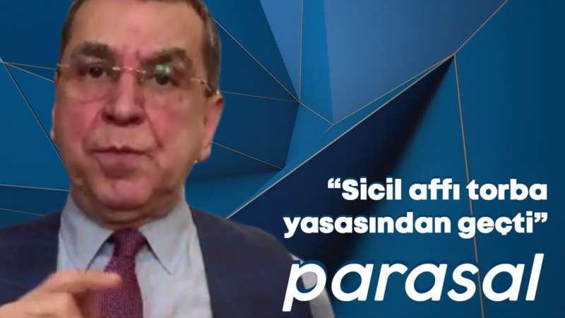 """""""Sicil affı torba yasasından geçti"""" - Parasal - 27 Nisan 2020 - Aydın Ağaoglu - Sedat Yıldırım"""