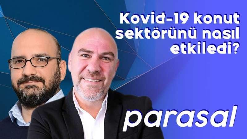 Kovid-19 konut sektörünü nasıl etkiledi? -Parasal - 5 Mayıs 2020 - Mert Yılmaz - Görkem Öğüt