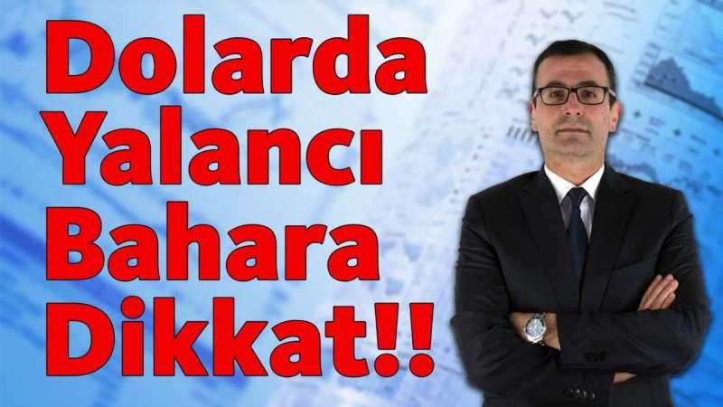 Dolarda Yalancı Bahara Dikkat!