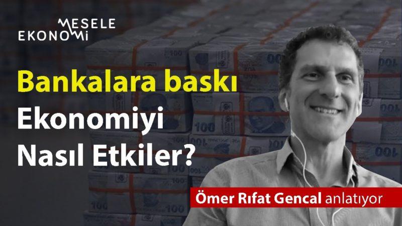Türkiye'nin krizi ne zaman başladı? Bankalara baskı ne anlama geliyor?