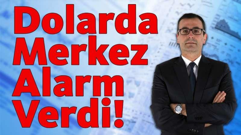 Dolarda Merkez Alarm Verdi!