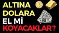 ALTINA DOLARA EL Mİ KOYACAKLAR, EKONOMİ HABERLERİ – DÜNYANIN HABERİ 103 – 25.05.2020