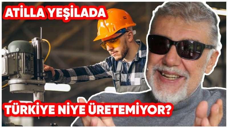 Türkiye Niye Üretemiyor?