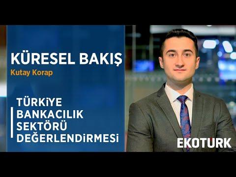 KÜRESEL BAKIŞ / TÜRKİYE BANKACILIK SEKTÖRÜ DEĞERLENDİRMESİ