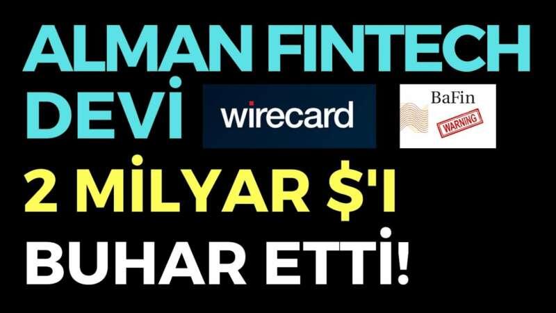 ALMAN FINTECH DEVİ 2 MİLYAR $'I BUHAR ETTİ - EKONOMİ HABERLERİ - DÜNYANIN HABERİ 118 - 28.06.2020