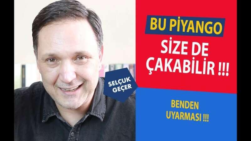 BU PİYANGO SİZE DE ÇAKABİLİR !!!