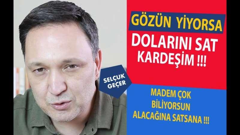 GÖZÜN YİYORSA DOLARINI SAT KARDEŞİM !!!