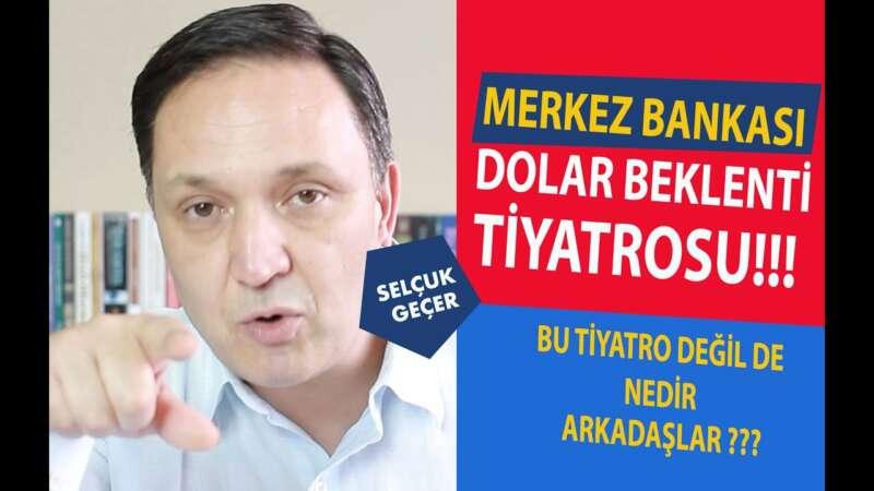 MERKEZ BANKASI DOLAR BEKLENTİ TİYATROSU!!!