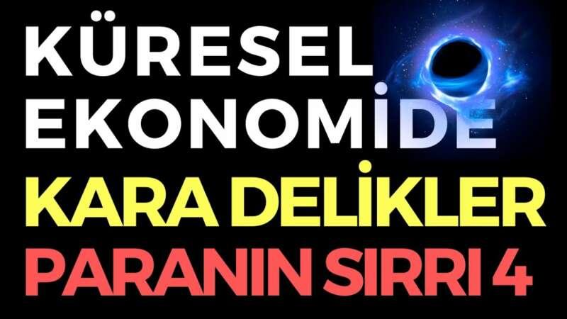 KÜRESEL EKONOMİDE KARA DELİKLER - EKONOMİ HABERLERİ - PARANIN SIRRI 4 - 21.06.2020