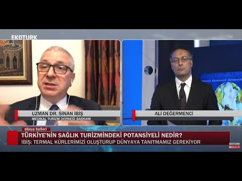 Türkiye'nin sağlık turizmi potansiyeli | Uzman Dr. Sinan İbiş