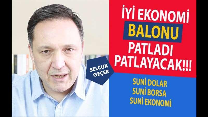 İYİ EKONOMİ BALONU PATLADI PATLAYACAK !!!