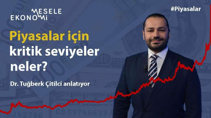 Piyasalarda kritik seviyeler neler? Hangi hisseler takip edilmeli?