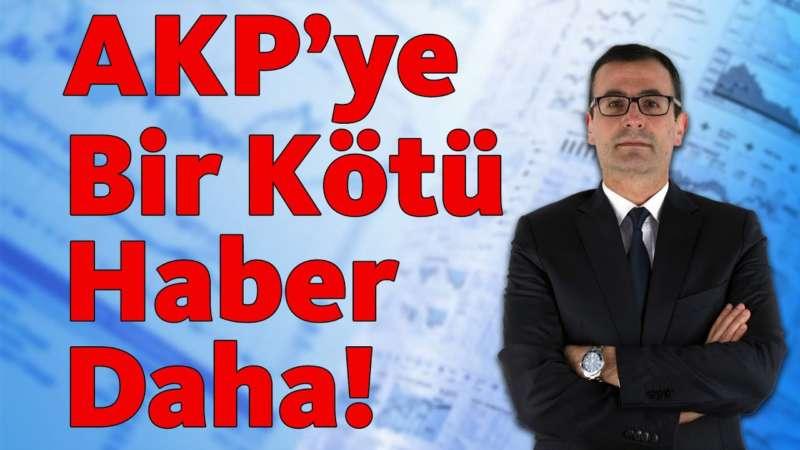 AKP'ye Bir Kötü Haber Daha!