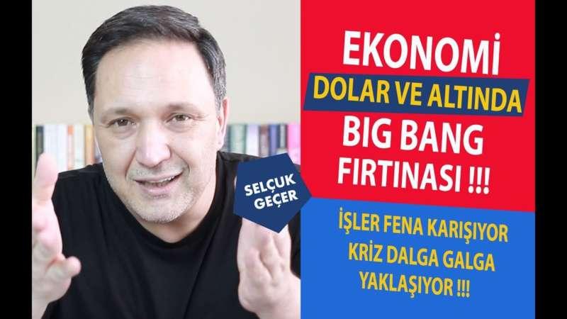 EKONOMİ DOLAR VE ALTINDA BİG BANG FIRTINASI !!!