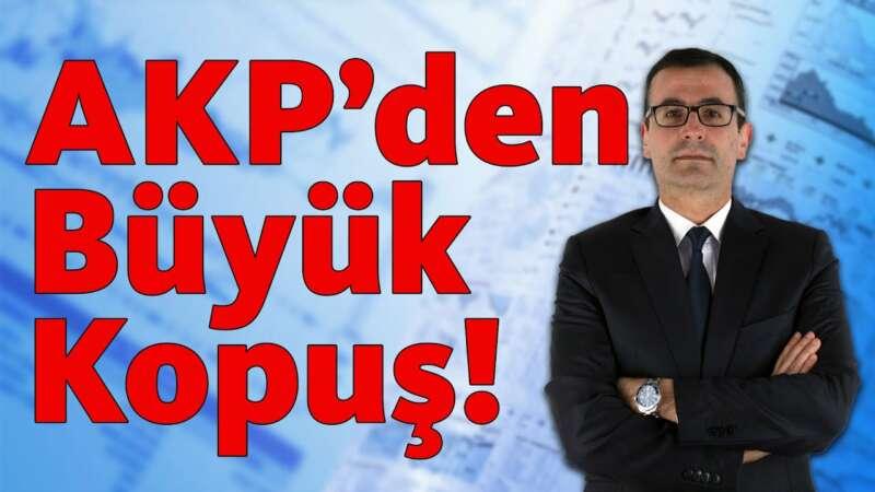 AKP'den Büyük Kopuş! (2)