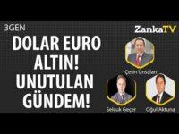 DOLAR EURO ALTIN | GİZLENEN EKONOMİ GÜNDEMİ! | Çetin Ünsalan | Oğul Aktuna | 3GEN
