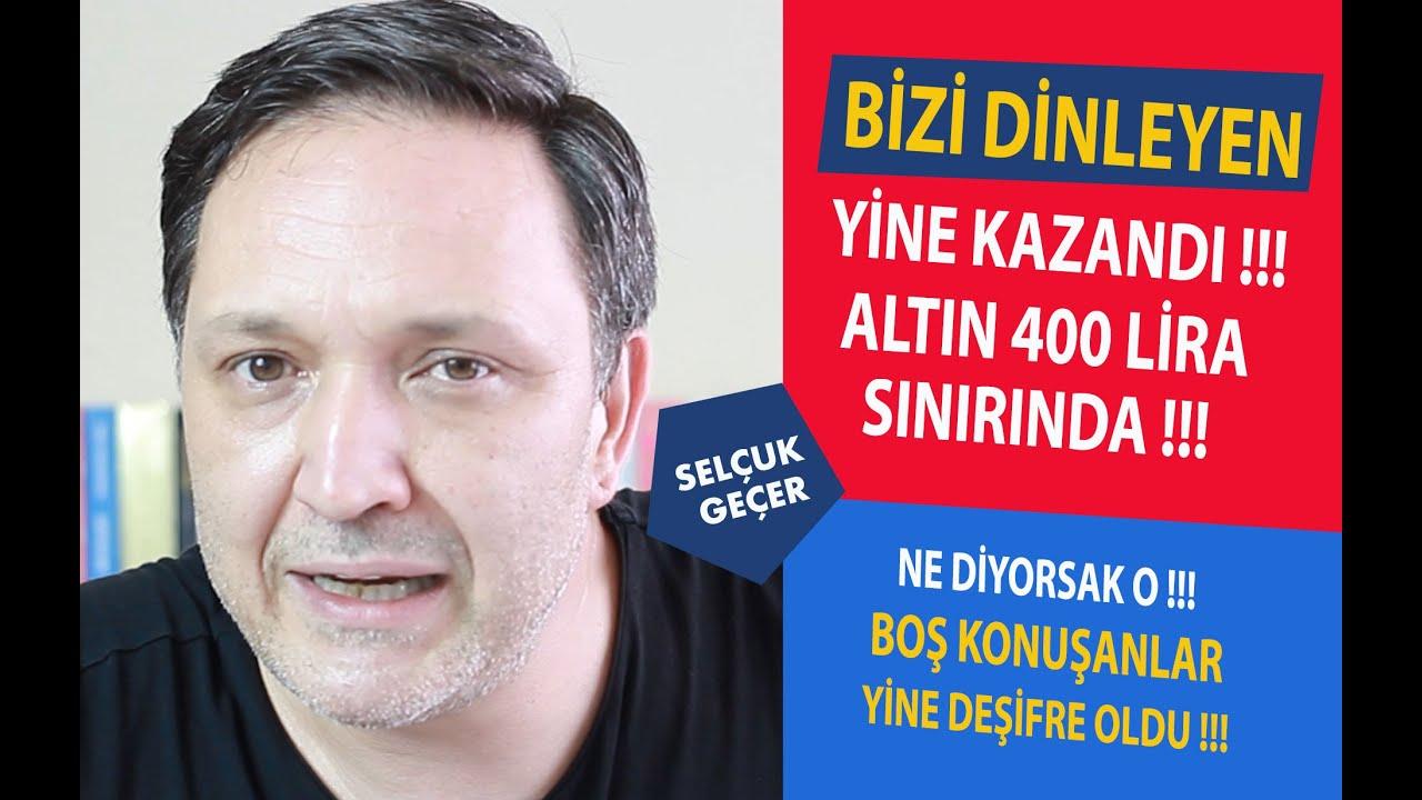 BİZİ DİNLEYEN YİNE KAZANDI ALTIN 400 KIYISINDA !!!