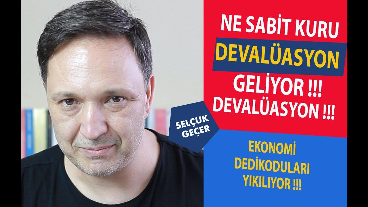 NE SABİT KURU DEVALÜASYON GELİYOR !!!