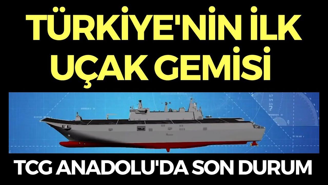 TÜRKİYE'NİN İLK UÇAK GEMİSİ TCG ANADOLU'DA SON DURUM