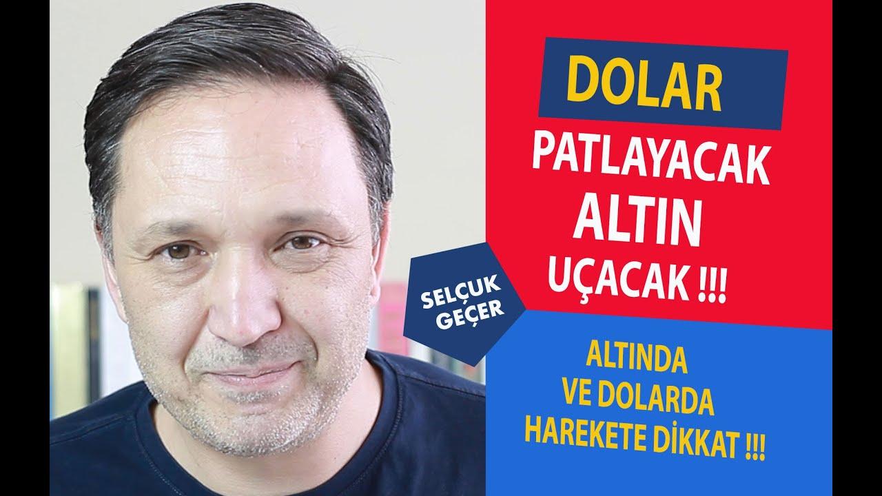 DOLAR PATLAYACAK ALTIN UÇACAK !!!