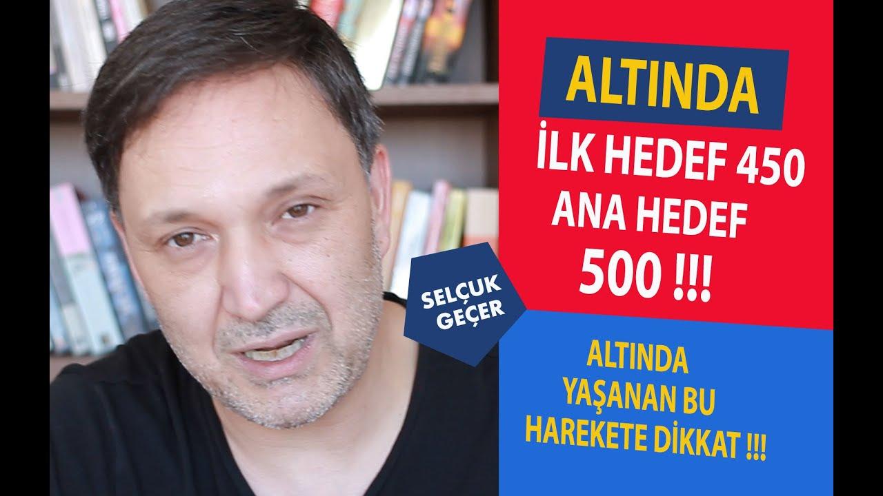 ALTINDA İLK HEDEF 450 ANA HEDEF 500