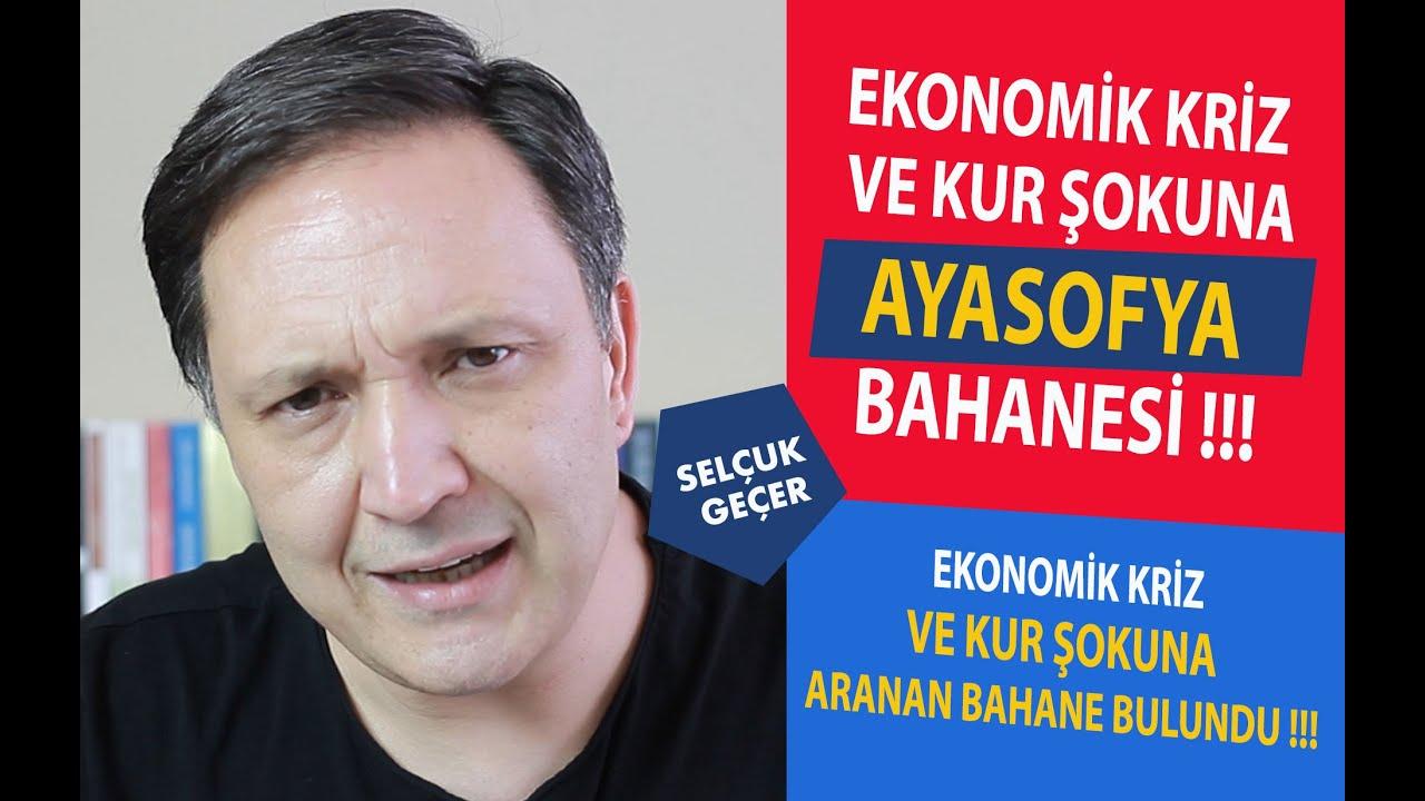 EKONOMİK KRİZ VE KUR ŞOKUNA AYASOFYA BAHANESİ !!!