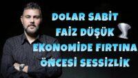 DOLAR SABİT FAİZ DÜŞÜK EKONOMİDE FIRTINA ÖNCESİ SESSİZLİK! | MURAT MURATOĞLU