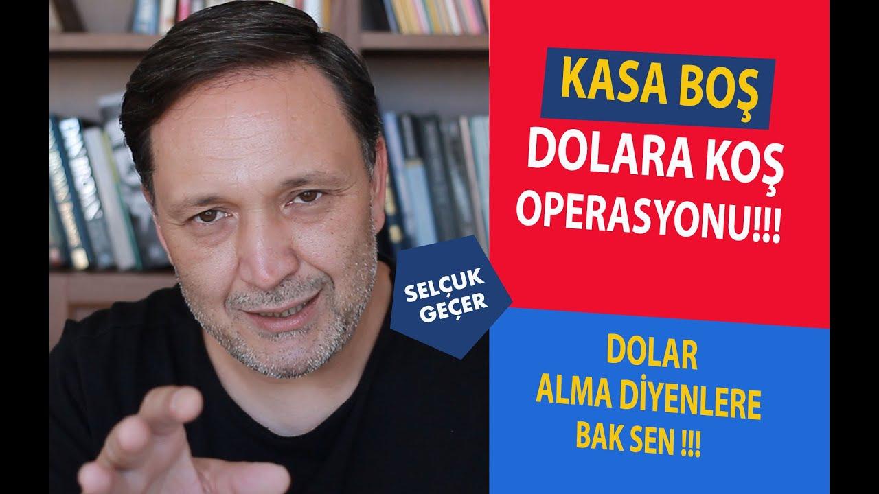 KASA BOŞ DOLARA KOŞ OPERASYONU !!!