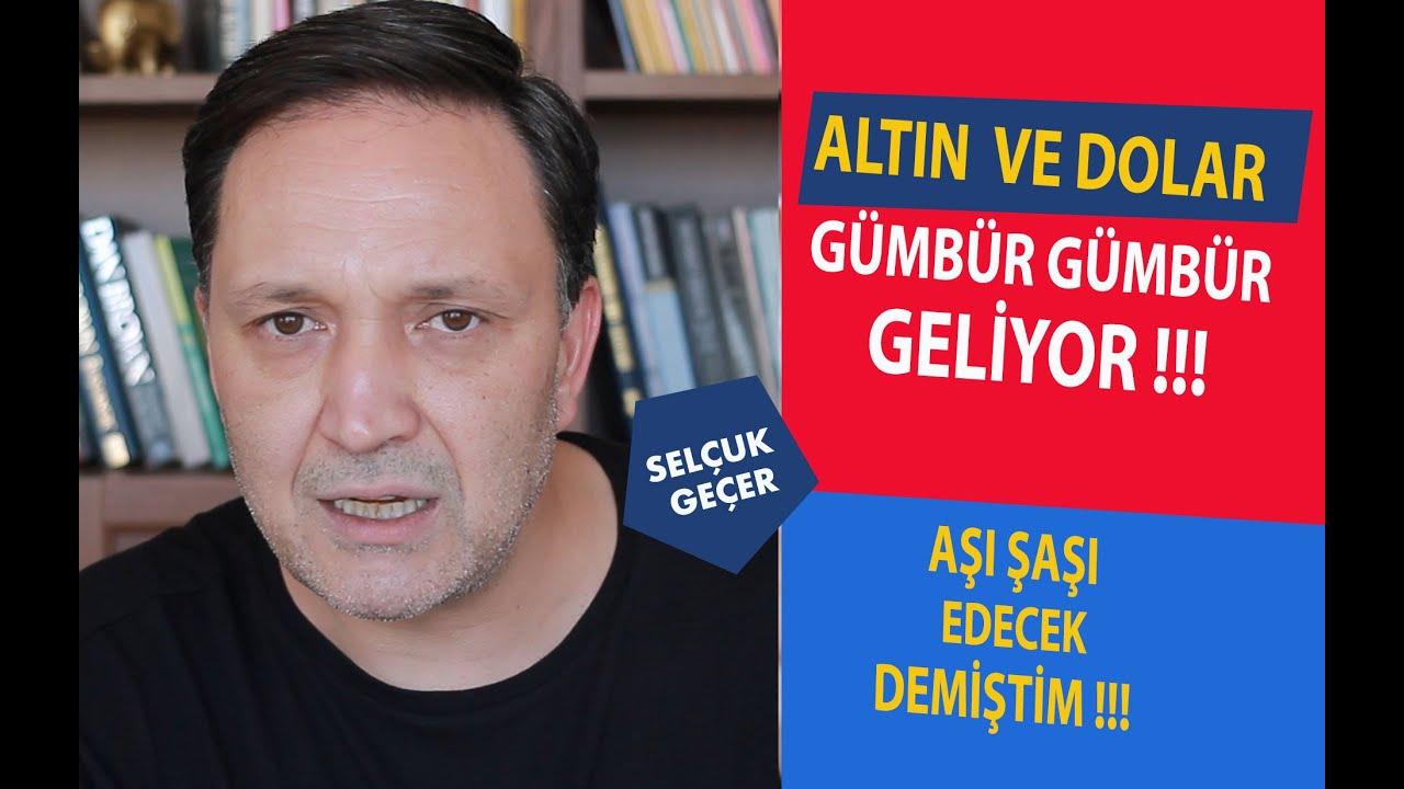 ALTIN VE DOLAR GÜMBÜR GÜMBÜR GELİYOR !!!