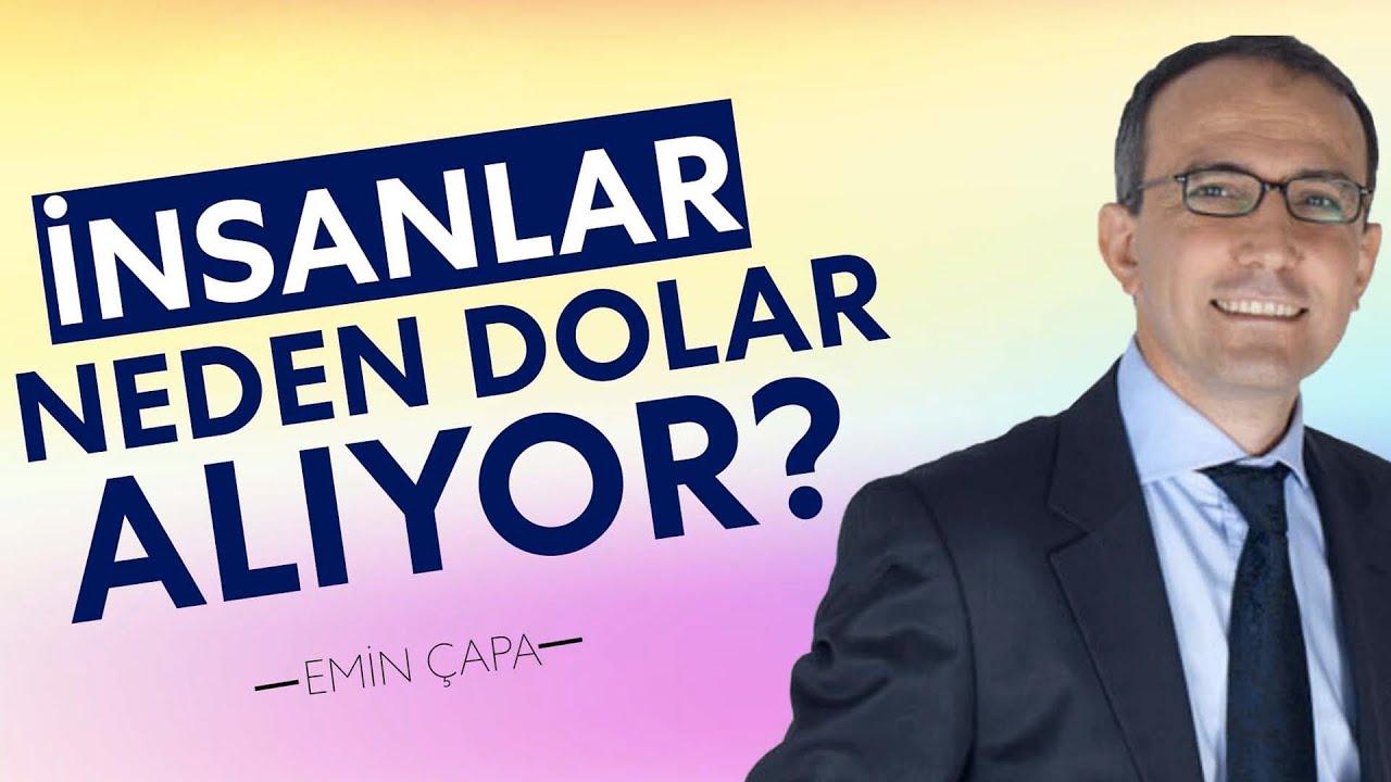 Dolarda Son Durum Ne? İnsanlar Neden Dolar Alıyor? | Emin Çapa