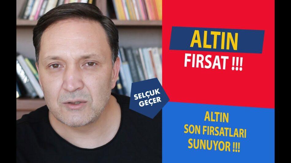 ALTIN FIRSAT !!!