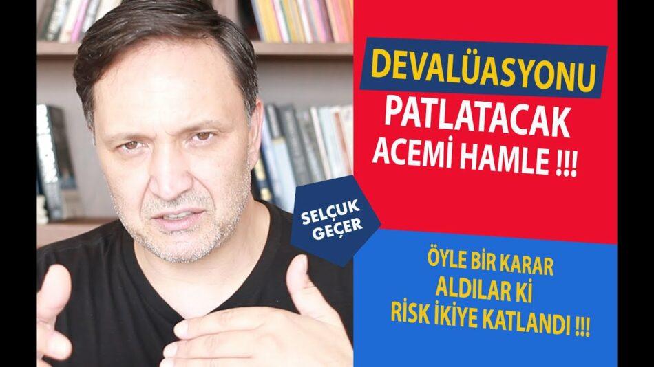 DEVALÜASONU PATLATACAK ACEMİ HAMLE !!!