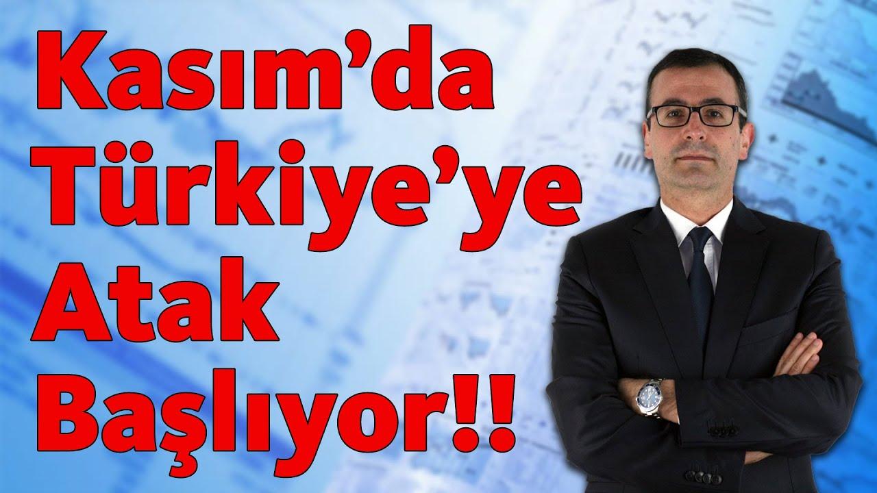 Kasım'da Türkiye'ye Atak Başlıyor!!