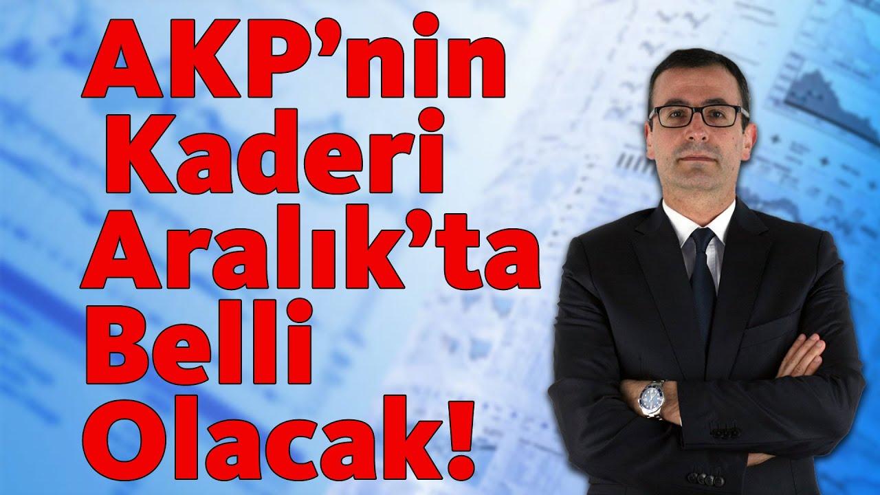 AKP'nin Kaderi Aralık'ta Belli Olacak!
