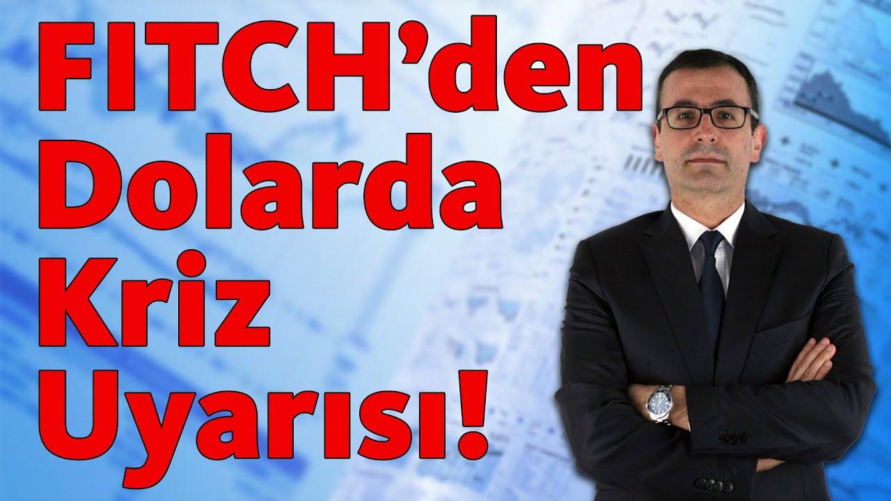 FITCH'den Dolarda Kriz Uyarısı!