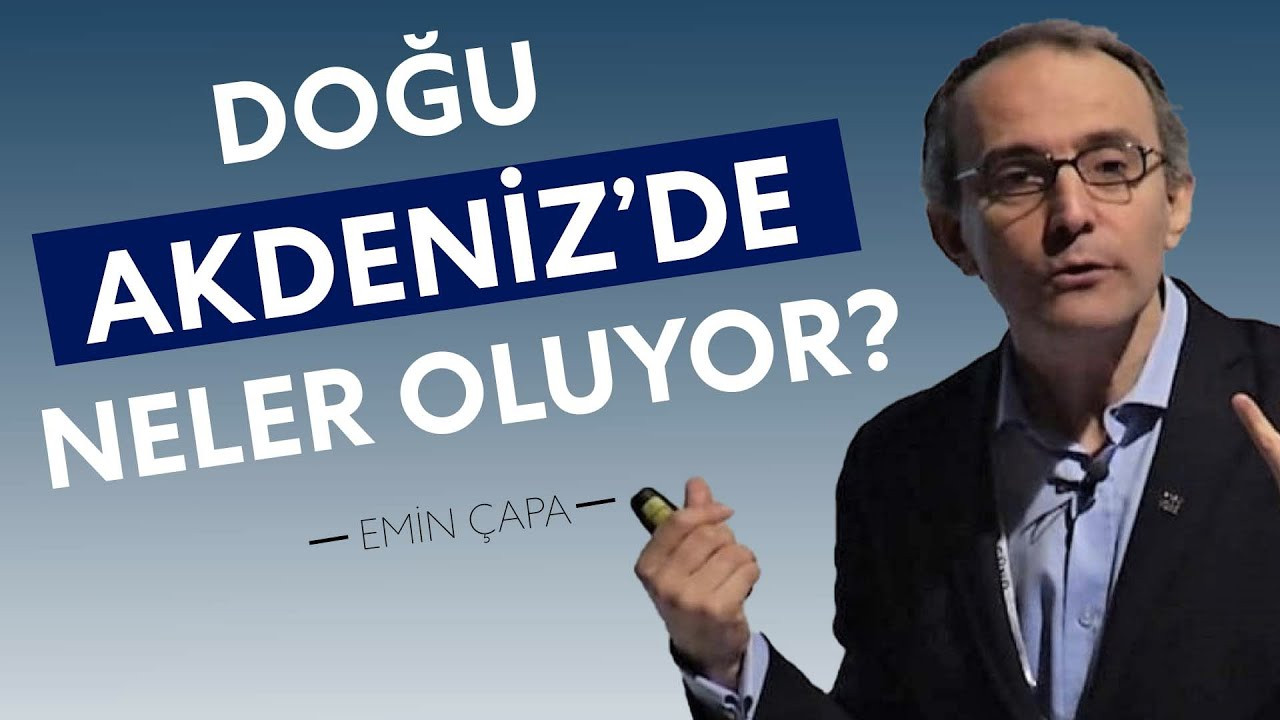 Doğu Akdeniz'de Neler Oluyor? Neden Türkiye İçin Önemli?   Türkiye Yönetimi Yayını   Bölüm 2