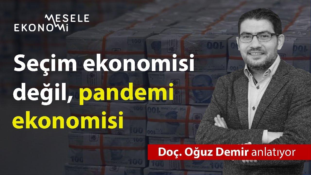 Yaşadığımız 'seçim ekonomisi' değil, 'pandemi ekonomisi'