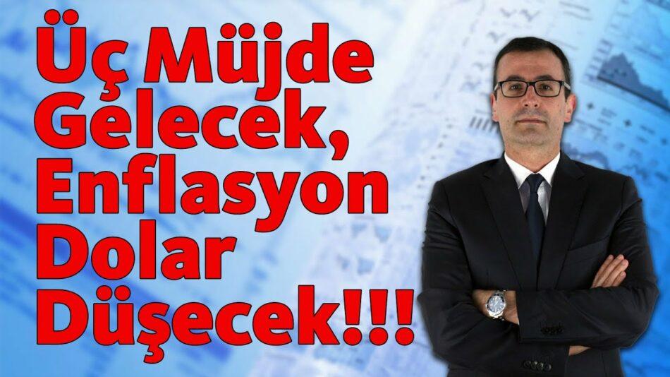 3 Müjde Gelecek! Enflasyon, Dolar Düşecek!!!